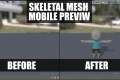 Skeletal Mesh disappears on Mobile UE4